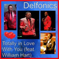Totally in Love With You — The Delfonics, William Hart