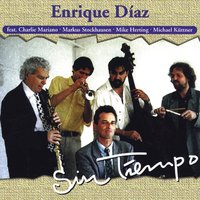 Sin Tiempo — Charlie Mariano, Markus Stockhausen, Michael Kuttner, Enrique Diaz, Mike Herting