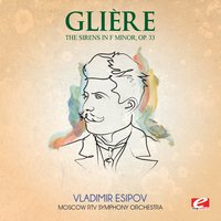 Glière: The Sirens in F Minor, Symphonic Poem, Op. 33 — Рейнгольд Морицевич Глиэр