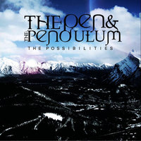The Possibilities EP — The Pen and the Pendulum