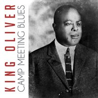 Camp Meeting Blues — King Oliver