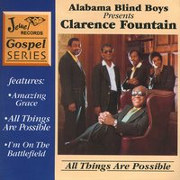 All Things Are Possible — Clarence Fountain, Alabama Blind Boys