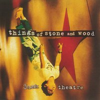 JUNK THEATRE — Things Of Stone and Wood