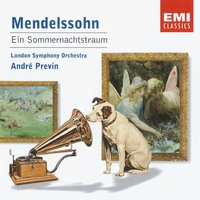 Mendelssohn-Bartholdy: Ein Sommernachtstraum [A Midsummer Night's Dream] Opp. 21 and 61 (incidental music) — André Previn, Феликс Мендельсон, Lilian Watson