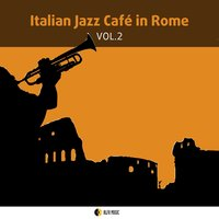 Italian Jazz Cafe in Rome, Vol. 2 — сборник
