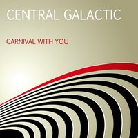 Carnival with You — Central Galactic