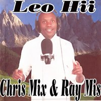 Leo Hii — Chris Mix & Ray Mis