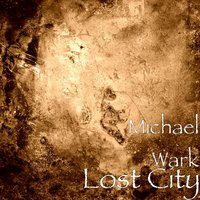 Lost City — Michael Wark