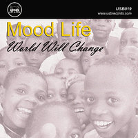 World Will Change — Mood Life