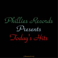 Philles Records Presents Today's Hits — The Alley Cats, The Crystals, The Ronettes, Darlene Love, Bob B. Soxx & The Blue Jeans