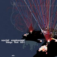 Things That Hurt — Social Espionage