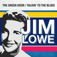 The Green Door / Talkin' to the Blues — Jim Lowe