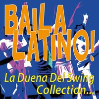 Baila Latino! La Duena del Swing Collection... — сборник