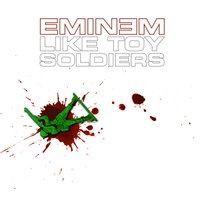 Like Toy Soldiers — Eminem