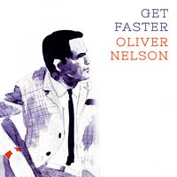 Get Faster — Oliver Nelson