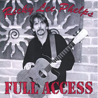 Full Access — Ricky Lee Phelps