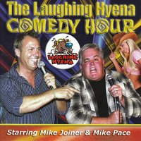 The Laughing Hyena Comedy Hour — Mike Joiner and Mike Pace