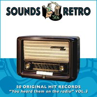 "Sounds Retro - 50 Original Hit Records - ""You Heard Them on the Radio"" Vol' 3 — сборник"