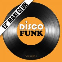 "Disco Funk, Vol. 1 (12"" Maxi Club) — сборник"