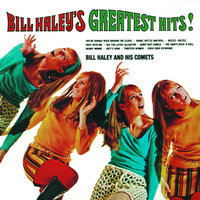 Bill Haley's Greatest Hits — Bill Haley & The Comets
