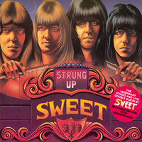 Strung Up — The Sweet, Sweet