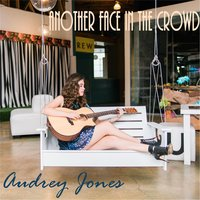 Another Face in the Crowd — Audrey Jones