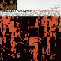 Donald Byrd And Doug Watkins - The Transition Sessions — Donald Byrd, Doug Watkins