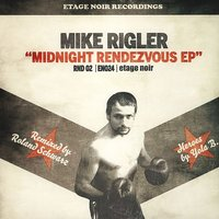 Midnight Rendezvous EP — Mike Rigler