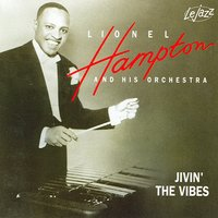 Jivin The Vibes — Lionel Hampton & His Orchestra