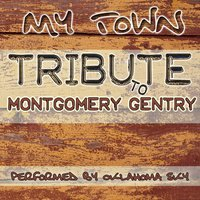 My Town: Tribute to Montgomery Gentry — Oklahoma Sky