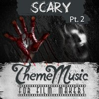 Scary Theme Music for Film Makers Pt. 2 — сборник