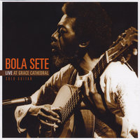 Bola Sete Live at Grace Cathedral — Bola Sete