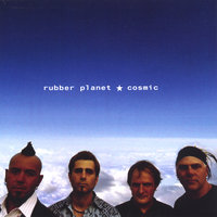 Cosmic — Rubber Planet