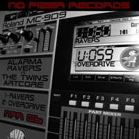 Ravers / Overdrive — Alarma Ravers, The Twins Artcore