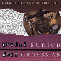 Music for Flute and Percussion — Rachel Rudich, Kory Grossman