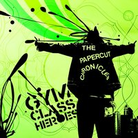 The Papercut Chronicles — Gym Class Heroes