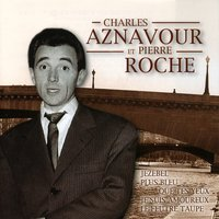 The Most Beautiful Songs Of Charles Aznavour Et Pierre Roche — Charles Aznavour, Pierre Roche