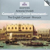 "Vivaldi: Concerti ""Con molti istromenti"" — Trevor Pinnock, The English Concert"