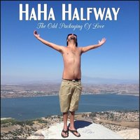 The Odd Packaging of Love — Haha Halfway