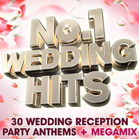 No 1 Wedding Hits – 30 Wedding Reception Party Anthems + Megamix — The Wedding Party All Stars