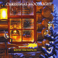 Christmas Moonlight — Kevin Thompson