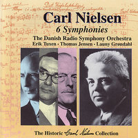 The Historic Carl Nielsen Collection Vol 1 — The Danish Radio Symphony Orchestra, Карл Нильсен