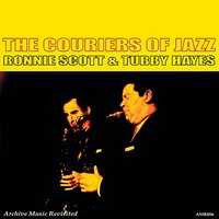 The Couriers of Jazz — Ronnie Scott, Tubby Hayes