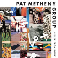 Letter from Home — Pat Metheny