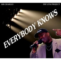 Everybody Knows (The CFM Project) — Sir Charles Cary