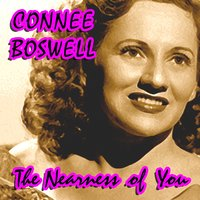 The Nearness Of You — Connee Boswell