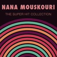 The Super Hit Collection — Nana Mouskouri