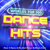 Worlds Top 100 Dance Hits - Over 5 Hours of the Best Dance Anthems Ever ! — Party Mix Masters