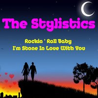 Rockin' Roll Baby — The Stylistics