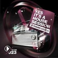 Yes, It's a Housesession-, Vol. 23 — сборник